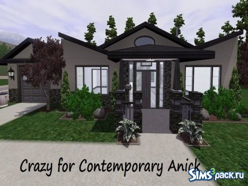 Дом Crazy for Contemporary Anick
